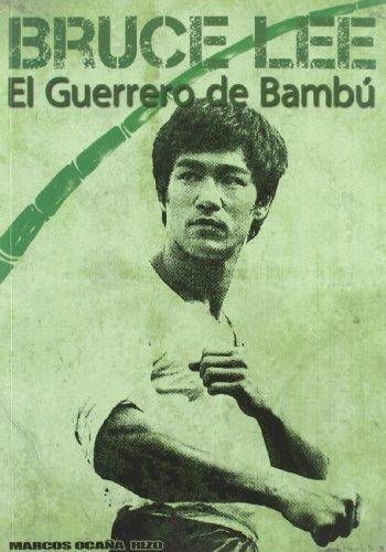 Bruce Lee: el guerrero de bambu (Spanish Edition)