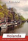 Guia de viagem: Europa da Segunda Guerra - Volume I - Holanda: Guia de viagem AzWanderlust   1ª Edição   Versão 1.10 (AzWanderlust - Guia de viagem) (Portuguese Edition)