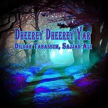 Dheerey Dheerey Yar