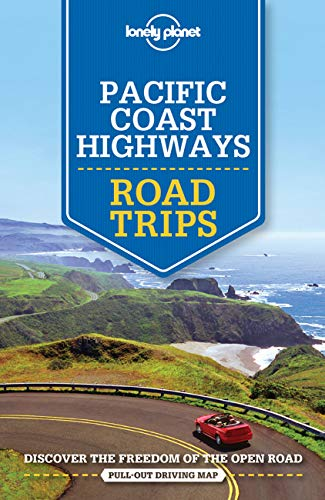 Lonely Planet Pacific Coast Highways Road Trips [Lingua Inglese]