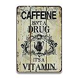 Cartel decorativo con diseño de Caffeine Isn'T Drug It'S A Vitamina de metal de aspecto vintage de 20,3 x 30,4 cm para decoración de pared