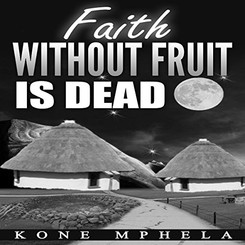 Faith Without Fruit Is Dead audiobook cover art