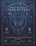 The Game Master's Book of Non-Player Characters: 500+ unique bartenders, brawlers, mages, merchants, royals, rogues, sages, sailors, warriors, weirdos ... RPG adventures (The Game Master Series)