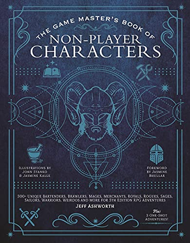 The Game Master's Book of Non-Player Characters: 500+ unique bartenders, brawlers, mages, merchants, royals, rogues, sages, sailors, warriors, weirdos and more for 5th edition RPG adventures