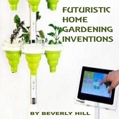 Futuristic Home Gardening Inventions cover art