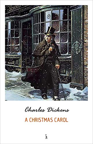 A Christmas Carol - Kindle edition by Dickens, Charles. Literature &  Fiction Kindle eBooks @ Amazon.com.