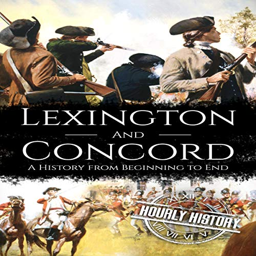 Battles of Lexington and Concord Audiobook By Hourly History cover art