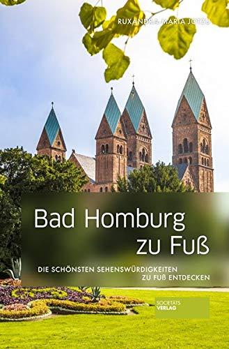 Bad Homburg zu Fuß: Die schönsten Sehenswürdigkeiten zu Fuß entdecken