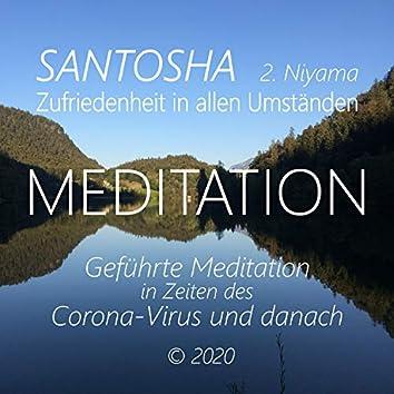Santosha (2. Niyama) - Zufriedenheit in allen Umständen (Geführte Meditation in Zeiten des Corona-Virus und danach)
