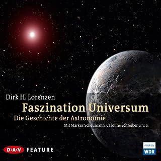 Faszination Universum                   Autor:                                                                                                                                 Dirk H. Lorenzen                               Sprecher:                                                                                                                                 Markus Scheuman,                                                                                        Caroline Schreiber                      Spieldauer: 3 Std. und 12 Min.     153 Bewertungen     Gesamt 4,0