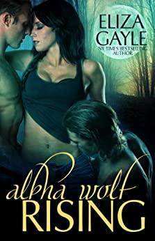 Alpha Wolf Rising by [Eliza Gayle]
