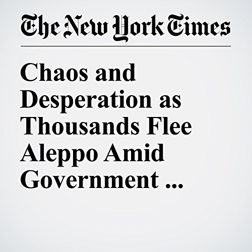 Chaos and Desperation as Thousands Flee Aleppo Amid Government Advance cover art