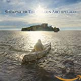 Songtexte von Shearwater - The Golden Archipelago