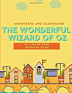The Wonderful Wizard of Oz (Annotated and Illustrated)