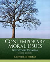 Contemporary Moral Issues by Hinman, Lawrence M.. (Pearson,2012) [Paperback] 4th Edition