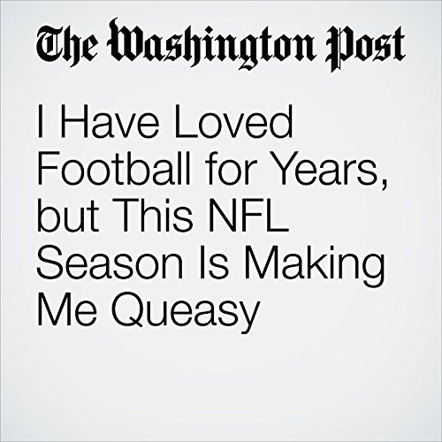 I Have Loved Football for Years, but This NFL Season Is Making Me Queasy copertina