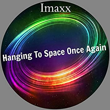 Hanging To Space Once Again