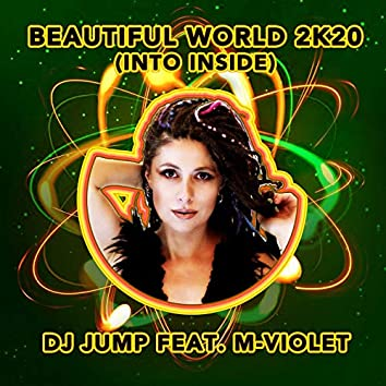 Beautiful World 2K20 (feat. M-Violet) [Into Inside]