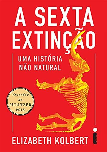 A Sexta Extinção. Uma Historia não Natural: Uma história não natural
