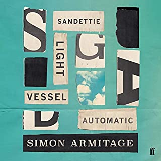 Sandettie Light Vessel Automatic                   By:                                                                                                                                 Simon Armitage                               Narrated by:                                                                                                                                 Simon Armitage                      Length: 3 hrs and 23 mins     Not rated yet     Overall 0.0