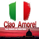 Ciao Amore Pasta Mandolin and Italian Music