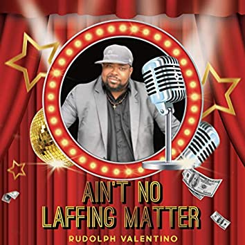 Ain't No Laffing Matter