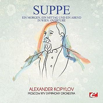 Suppé: Ein Morgen, Ein Mittag Und Ein Abend in Wien: Overture (Digitally Remastered)