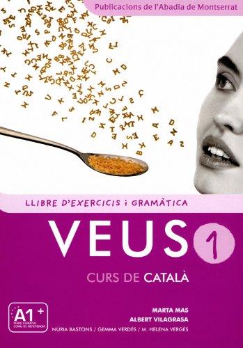 Veus. Curs de català. Llibre d'exercicis i gramàtica. Nivell 1