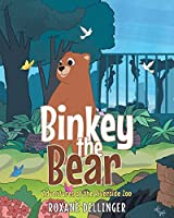 Binkey the Bear: Adventures at the Riverside Zoo