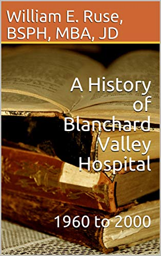 A History of Blanchard Valley Hospital: 1960 to 2000 (English Edition)