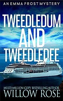 Tweedledum and Tweedledee (Emma Frost Book 6) by [Willow Rose]