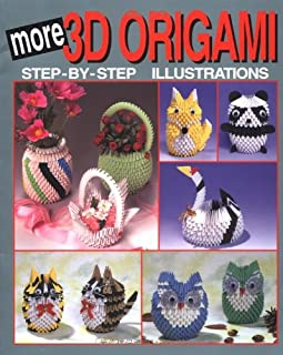 More 3D Origami: Step-By-Step Illustrations (3D Origami Series)