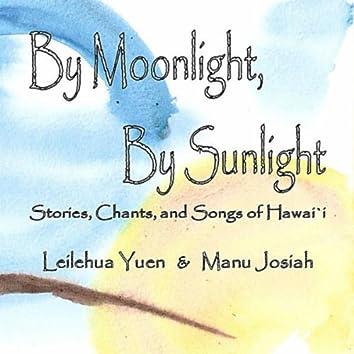 By Moonlight, By Sunlight