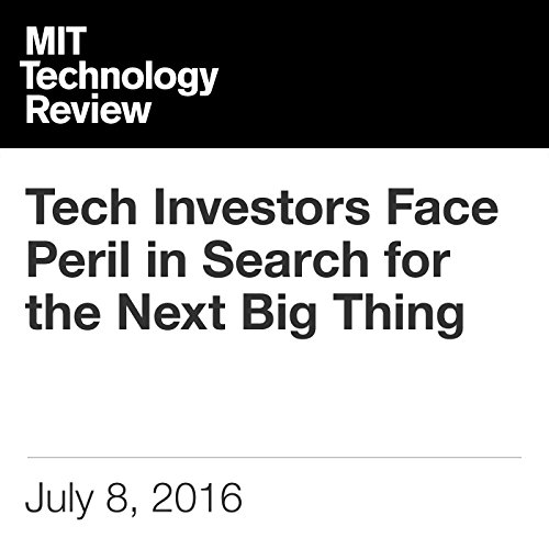 Tech Investors Face Peril in Search for the Next Big Thing cover art