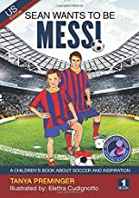 Sean wants to be Messi: A children's book about soccer and inspiration. US edition