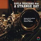 A Strange Day - Marciano, Carla 4Tet