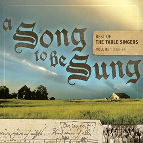 A Song to Be Sung: Best of the Table Singers, Vol. I