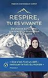 Respire, tu es vivante - De Lhassa à l'Everest, une aventure écologique et spirituelle