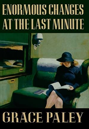 Enormous Changes at the Last Minute: Stories by Grace Paley(1985-09-01)
