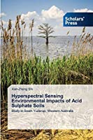 Hyperspectral Sensing Environmental Impacts of Acid Sulphate Soils