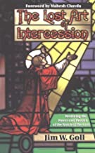 The Lost Art of Intercession by Jim W. Goll (1998-01-01)