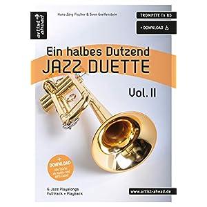 Ein halbes Dutzend Jazz-Duette – Vol. 2 – Trompete in Bb: 6 Jazz-Playalongs (inkl. Download). Spielbuch. Musiknoten.