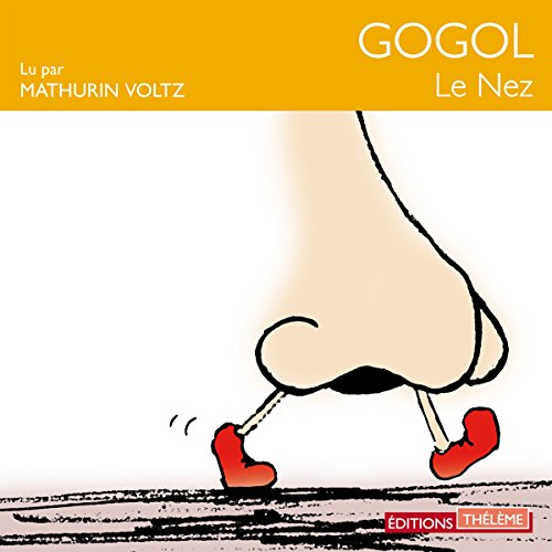 Le nez                   By:                                                                                                                                 Nicolas Gogol                               Narrated by:                                                                                                                                 Mathurin Voltz                      Length: 59 mins     Not rated yet     Overall 0.0