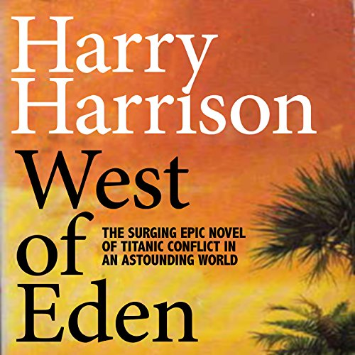 West of Eden                   By:                                                                                                                                 Harry Harrison                               Narrated by:                                                                                                                                 Christian Rummel                      Length: 16 hrs and 40 mins     18 ratings     Overall 4.3