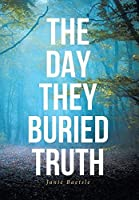 The Day They Buried Truth