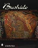 Bushido: Legacies of Japanese Tattoos by Kitamura, Takahiro, Kitamura, Katie M.(November 1, 2000) Paperback