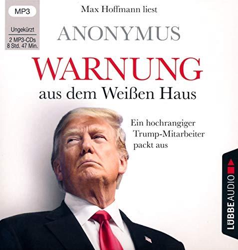 Warnung aus dem Weißen Haus: Ein hochrangiger Trump-Mitarbeiter packt aus. Ungekürzt.