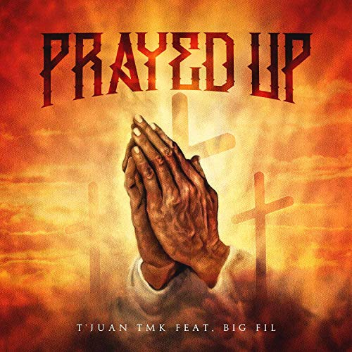 Prayed Up (feat. Big Fil)