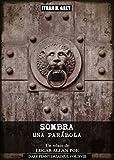 Sombra - Una Parábola [Un cuento de Edgar Allan Poe] (con notas y traducido por Ithan H. Grey: [Spanish Edition] [Incluye obra original en inglés y apéndices biográficos]