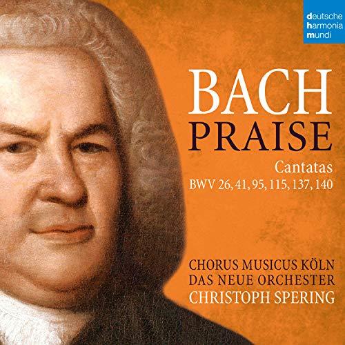 Praise - Cantatas / Kantaten BWV 26,41,95,115,137,140